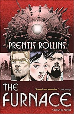 The Furnace by Prentis Rollins is the Thought-Provoking Science Fiction Graphic Novel You Need Right Now