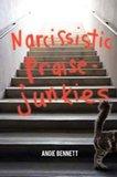 Kirkus Indie: Angie Bennett's 'Narcissistic Praise-Junkies'